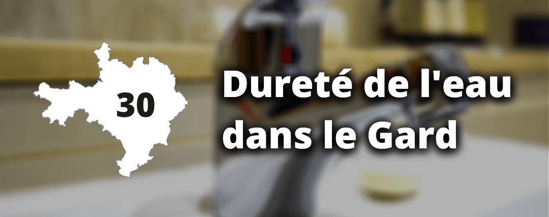 Quelle est la dureté de l'eau dans le Gard ?