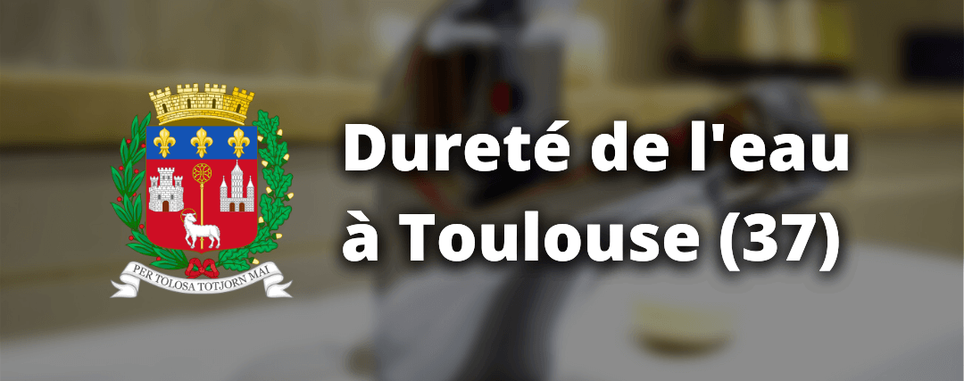 Dureté de l'eau à Toulouse
